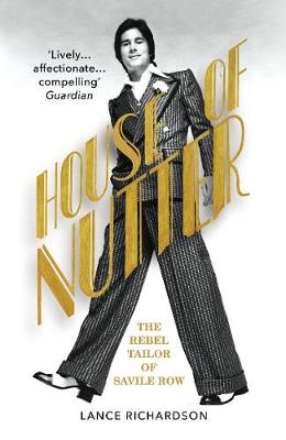 Picture of House of Nutter : The Rebel Tailor of Savile Row