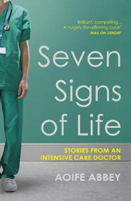 Seven Signs of Life : Stories from an Intensive Care Doctor