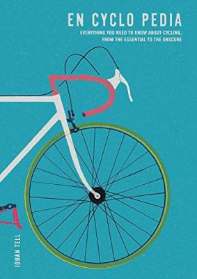 Picture of En Cyclo Pedia: Everything you need to know about cycling, from the essential to the obscure