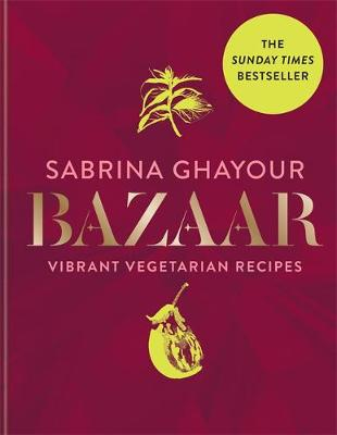 Picture of Bazaar : Vibrant vegetarian and plant-based recipes: from the Sunday Times no.1 bestselling author of Persiana, Sirocco & Feasts
