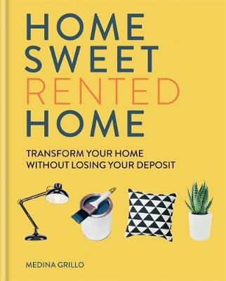 Picture of Home Sweet Rented Home : Transform Your Home Without Losing Your Deposit