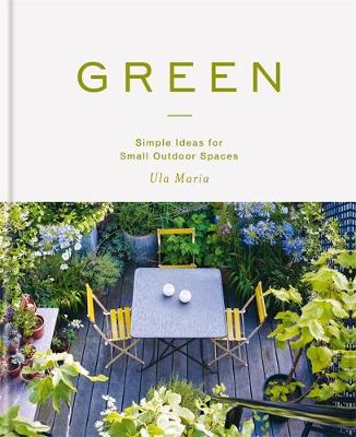 Picture of Green : Simple Ideas for Small Outdoor Spaces