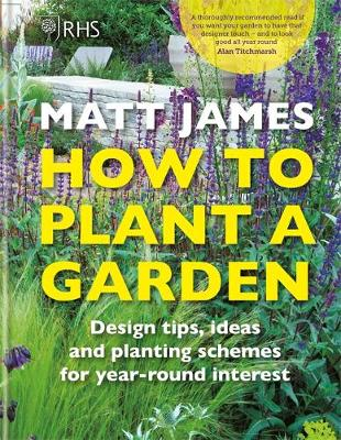 Picture of RHS How to Plant a Garden : Design tricks, ideas and planting schemes for year-round interest