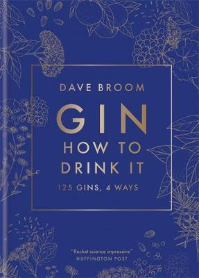 Gin: How to Drink it : 125 gins, 4 ways