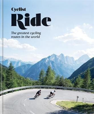 Picture of Cyclist - Ride : The greatest cycling routes in the world