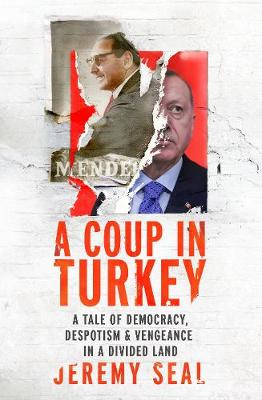 Picture of A Coup in Turkey : A Tale of Democracy, Despotism and Vengeance in a Divided Land