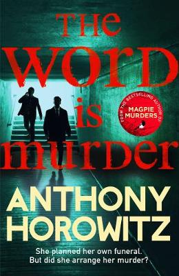 Picture of The Word Is Murder : The bestselling mystery from the author of Magpie Murders - you've never read a crime novel quite like this