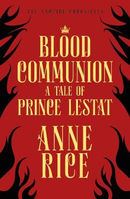 Picture of Blood Communion : A Tale of Prince Lestat (The Vampire Chronicles 13)