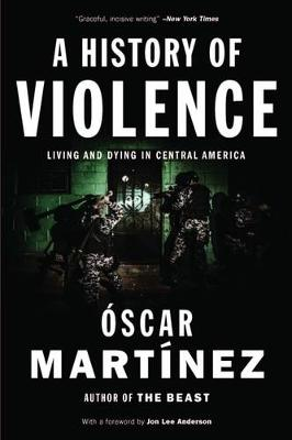 Picture of A History of Violence : Living and Dying in Central America