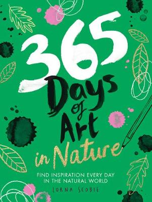 Picture of 365 Days of Art in Nature : Find Inspiration Every Day in the Natural World