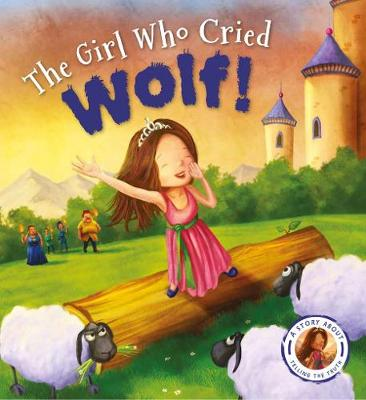 Picture of Fairytales Gone Wrong: The Girl Who Cried Wolf : A Story about Telling the Truth