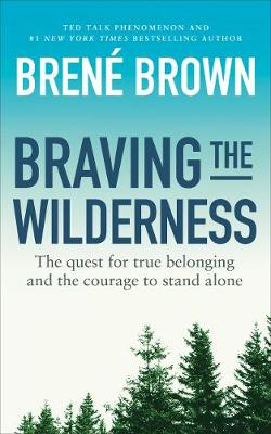 Picture of Braving the Wilderness: The quest for true belonging and the courage to stand alone