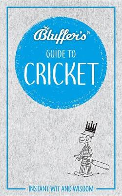 Picture of Bluffer's Guide to Cricket : Instant Wit & Wisdom