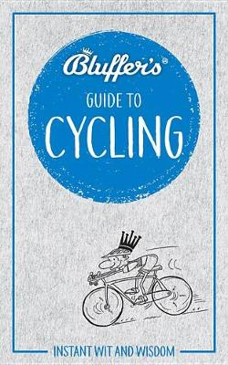 Picture of Bluffer's Guide to Cycling : Instant Wit & Wisdom