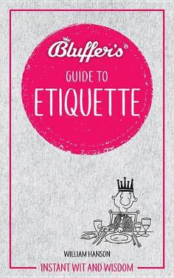 Picture of Bluffer's Guide to Etiquette : Instant wit and wisdom