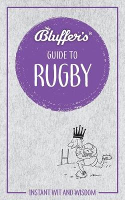Picture of Bluffer's Guide to Rugby : Instant Wit & Wisdom