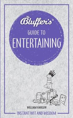 Picture of Bluffer's Guide to Entertaining : Instant wit and wisdom