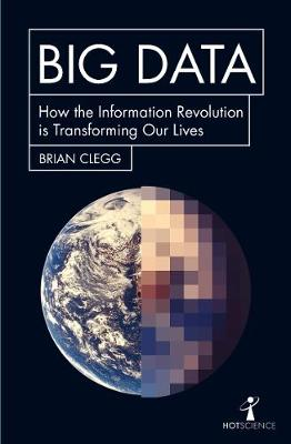Picture of Big Data: How the Information Revolution Is Transforming Our Lives