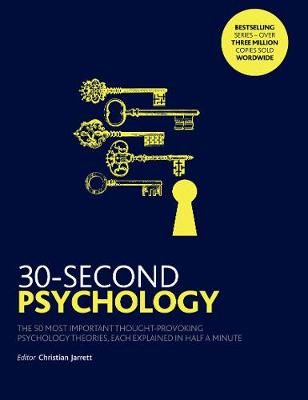 Picture of 30-Second Psychology : The 50 Most Thought-provoking Psychology Theories, Each Explained in Half a Minute