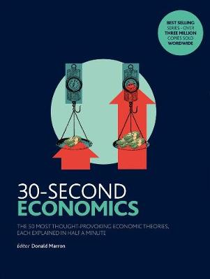 Picture of 30-Second Economics : The 50 Most Thought-Provoking Economic Theories, Each Explained in Half a Minute