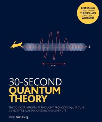 Picture of 30-Second Quantum Theory : The 50 most thought-provoking quantum concepts, each explained in half a minute