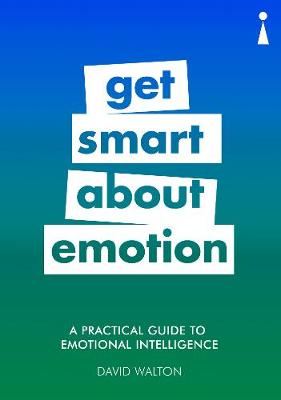 Picture of A Practical Guide to Emotional Intelligence : Get Smart about Emotion