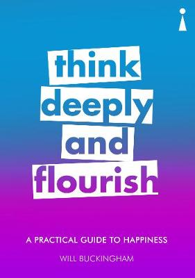 Picture of A Practical Guide to Happiness: Think Deeply and Flourish