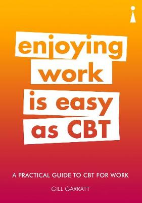 Picture of A Practical Guide to CBT for Work : Enjoying Work Is Easy as CBT