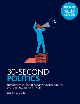 Picture of 30-Second Politics: The 50 Most Thought-provoking Theories in Politics