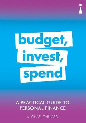 Picture of A Practical Guide to Personal Finance : Budget, Invest, Spend