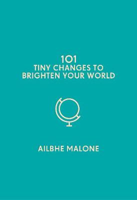 Picture of 101 Tiny Changes to Brighten Your World