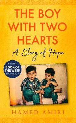 The Boy with Two Hearts : A Story of Hope - BBC Radio 4 Book of the Week 29 June - 3 July 2020