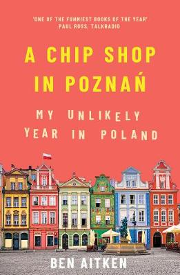 Picture of A Chip Shop in Poznan : My Unlikely Year in Poland
