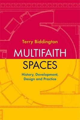 Picture of Multifaith Spaces : History, Development, Design and Practice