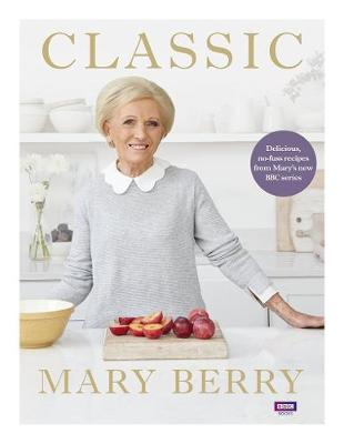 Picture of Classic: Delicious, no-fuss recipes from Mary's new BBC series