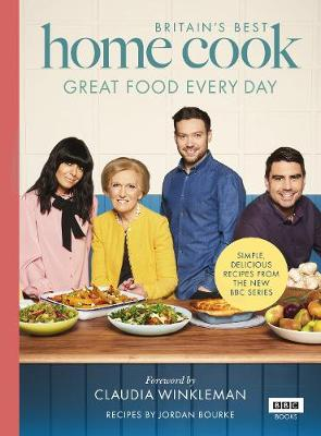 Picture of Britain's Best Home Cook : Great Food Every Day: Simple, delicious recipes from the new BBC series