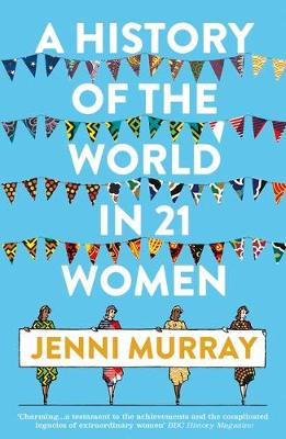 Picture of A History of the World in 21 Women : A Personal Selection