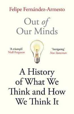 Out of Our Minds : What We Think and How We Came to Think It