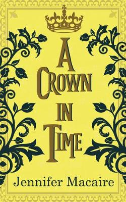 Picture of A Crown in Time : She must rewrite history, or be erased from Time forever...