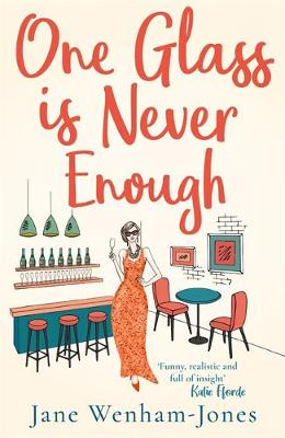 One Glass is Never Enough : The perfect novel to relax with this summer!