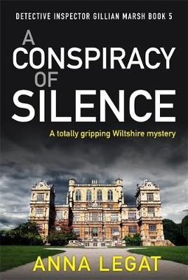 A Conspiracy of Silence : a gripping and addictive mystery thriller (DI Gillian Marsh 5)