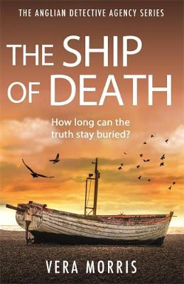 The Ship of Death : A gripping and addictive murder mystery perfect for crime fiction fans (The Anglian Detective Agency Series, Book 4)