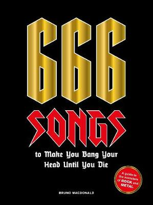 Picture of 666 Songs to Make You Bang Your Head Until You Die : A Guide to the Monsters of Rock and Metal
