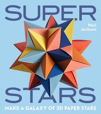 Superstars : Make a Galaxy of 3D Paper Stars