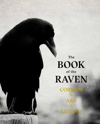 The Book of the Raven : Corvids in Art and Legend