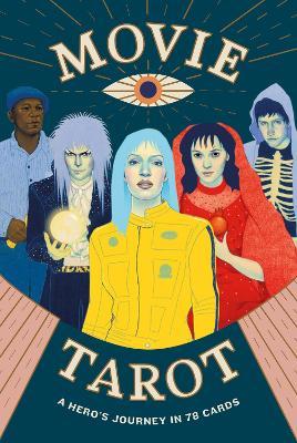 Movie Tarot : A Hero's Journey in 78 Cards