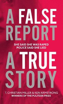Picture of A False Report: The chilling true story of the woman nobody believed