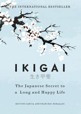 Picture of Ikigai: The Japanese secret to a long and happy life