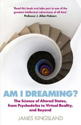 Picture of Am I Dreaming? : The Science of Altered States, from Psychedelics to Virtual Reality, and Beyond