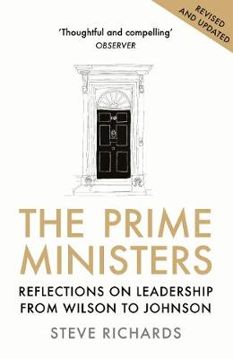 The Prime Ministers : Reflections on Leadership from Wilson to Johnson